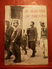 A. TOSTI IL MARTIRE DI TRENTO EDIZIONI ARDITA 1935 I MARTIRI DELL' IRREDENTISMO