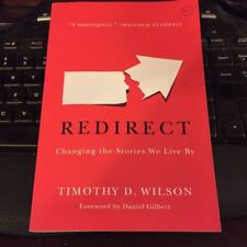 Redirect: Changing the Stories We Live By by Wilson, Timothy D.
