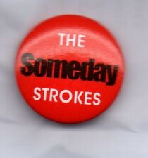 THE STROKES Someday  BUTTON BADGE American Rock Band -  Barely Legal 25mm Pin