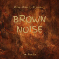 BROWN NOISE CD Audio for Relaxation, Sleep, Focus and Background Noise