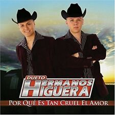 Hermanos Higuera Porque es tan Cruel el Amor CD New Sealed