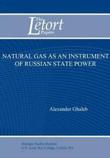 Natural Gas as an Instrument of Russian State Power (Letort Paper)
