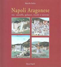 MARCELLO OREFICE - NAPOLI ARAGONESE tra castelli, palazzi, vicoli, taverne