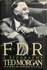 FDR: A Biography Morgan, Ted Hardcover 1985 1st Edition 1st Printing Used