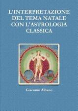 L' Interpretazione Del Tema Natale con l'Astrologia Classica by Giacomo...
