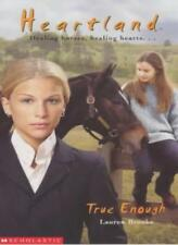 True Enough (Heartland) By Lauren Brooke