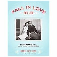 Fall in Love for Life: Inspiration from a 73-Year Marriage-ExLibrary