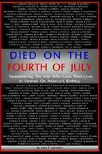 Died on the Fourth of July : Remembering the Men Who Gave Their Lives in...