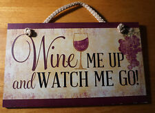 WINE ME UP & WATCH ME GO Wine Bar Pub Tavern Winery Home Decor Wood Sign NEW