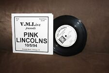 "Pink Lincolns V.M. Live 7"" vinyl presents Pink Lincolns 10/5/94 Fireside Bowl"