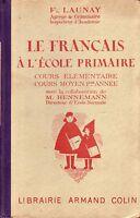 Scolaire ! Le Français à l'école primaire ! Launay ! Armand Colin ! 1948 ! C44