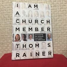 I Am a Church Member Discovering the Attitude That Makes the Difference Rainer