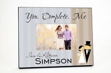 """""""You Complete Me""""  Picture Frame"""