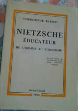 Nietzsche éducateur de l'homme au surhomme de Baroni  livre ancien 1961