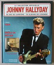 CD  ***  LA COLLECTION OFFICIELLE JOHNNY HALLYDAY. DRÔLE DE MÉTIER  ***  1984