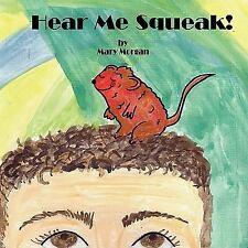Hear Me Squeak! by Mary Morgan (2009, Paperback)