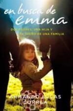 En busca de Emma: Dos padres, una hija y el sueño de una familia  (Spa-ExLibrary