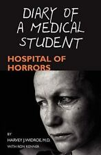 Diary of a Medical Student : Hospital of Horrors by Ron Kenner and Harvey J....