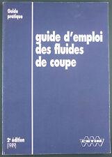 CETIM - GUIDE D'EMPLOI DES FLUIDES DE COUPE - INDUSTRIE MECANIQUE USINAGE