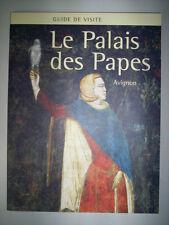 GUIDE DE VISITE LE PALAIS DES PAPES AVIGNON / 2007