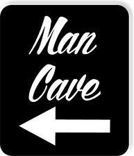 Man Cave left arrow black Metal Aluminum composite sign