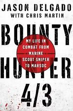 Bounty Hunter 4/3 : From Combat As a Marine Scout Sniper to MARSOC's First...