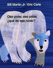 Oso Polar, Oso Polar, ¿qué es ese ruido? by Bill Martin (2002, Board Book,...