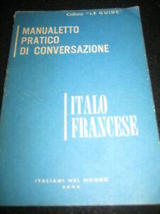 MANUALETTO PRATICO DI CONVERSAZIONE- ITALO FRANCESE- ITALIANI NEL MONDO