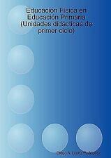 Educación Fìsica en Educación Primaria (Unidades Didácticas de Primer Ciclo)...