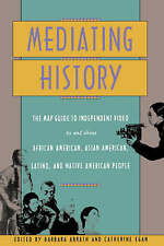 Mediating History: The Map Guide to Independent Video by and About African Ameri