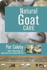 Natural Goat Care by Pat Coleby, (Paperback), Acres U.S.A. Publishers , New, Fre