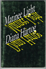 Diana Hartog / Matinee Light Signed First Edition 1983