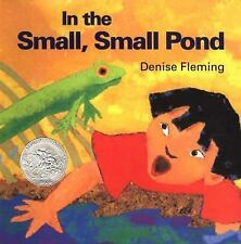 In The Small, Small Pond: By Denise Fleming