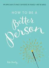 How to Be a Better Person (Paperback) by Kate Hanley  NEW