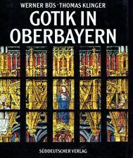 Bös, Werner und Thomas Klinger. - Gotik in Oberbayern