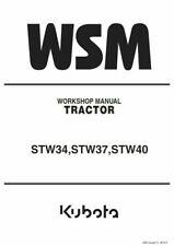 KUBOTA TRACTOR STW34 STW37 STW40 WORKSHOP SERVICE MANUAL REPRINTED 2014
