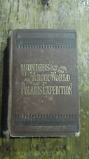 1873 WONDERS OF THE ARCTIC WORLD The Polaris Expedition Epes & Cunnington 1st Ed