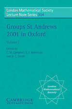 Groups St Andrews 2001 in Oxford: Volume 1 (London Mathematical Society Lecture