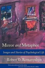 Mirror and Metaphor : Images and Stories of Psychological Life by Robert D....