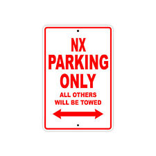 HONDA NX Parking Only Towed Motorcycle Bike Chopper Aluminum Sign