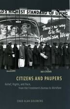 Citizens and Paupers: Relief, Rights, and Race, from the Freedmen's Bureau to...