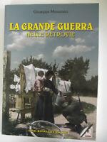 LA GRANDE GUERRA NELLE RETROVIE-GIUSEPPE MUSOMEMECI-ROSSATO EDIT.2007