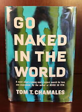 Tom T. Chamales Go Naked in the World 1959 1st Edition 1st Printing DJ