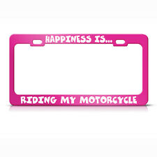 Happiness Is... Riding My Motorcycle Hot Pink License Plate Frame Tag Holder