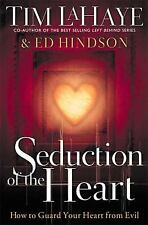 Seduction of the Heart : How to Guard and Keep Your Heart from Evil by Tim La...