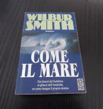 Come il mare - Wilbur Smith - Prima Edizione Tea Due -