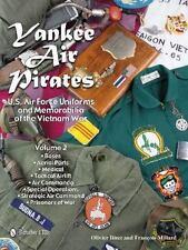 Yankee Air Pirates: US Air Force Uniforms & Memorabilia of Vietnam War - Vol 2