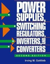 Power Supplies Switching Regulators, Inverters, and Converters