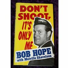 Don't Shoot, It's Only Me by Bob Hope and Melville Shavelson (1990, Hardcover)