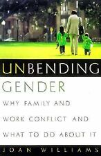 Unbending Gender : Why Family and Work Conflict and What to Do about It by...